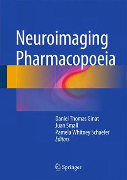 Abbildung von Ginat / Small / Schaefer | Neuroimaging Pharmacopoeia | 2015