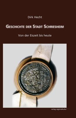 Abbildung von Hecht   Geschichte der Stadt Schriesheim   1. Auflage   2014   beck-shop.de