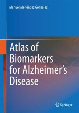 Abbildung von Menéndez | Atlas of Biomarkers for Alzheimer's Disease | 2014 | 2014