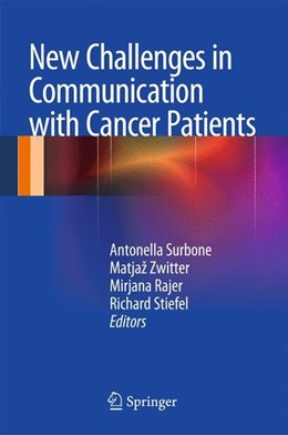 Abbildung von Surbone / Zwitter / Rajer / Stiefel | New Challenges in Communication with Cancer Patients | 2013 | 2012
