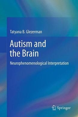 Abbildung von Glezerman | Autism and the Brain | 2013 | 2012 | Neurophenomenological Interpre...