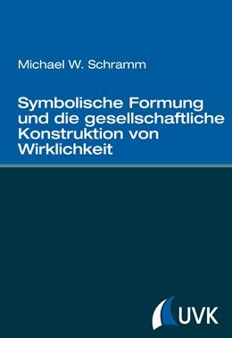 Abbildung von Schramm   Symbolische Formung und die gesellschaftliche Konstruktion von Wirklichkeit   2014