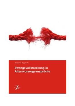 Abbildung von Rupprecht   Zwangsvollstreckung in Altersvorsorgeansprüche   1. Auflage   2014   beck-shop.de