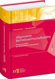 Allgemeine Betriebswirtschaftslehre | Schweitzer / Baumeister | 11., völlig neu bearbeitete Auflage, 2015 | Buch (Cover)