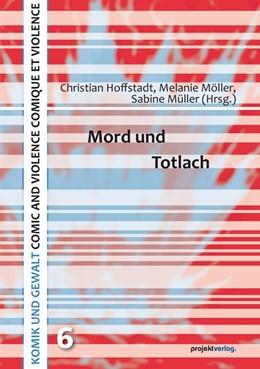 Abbildung von Hoffstadt / Müller / Möller | Mord und Totlach | 2014 | 6