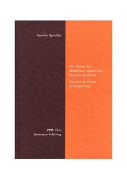Abbildung von Spindler | Die Theorie des natürlichen Gesetzes bei Francisco de Vitoria. Francisco de Vitoria on Natural Law | 1. Auflage | 2015 | beck-shop.de