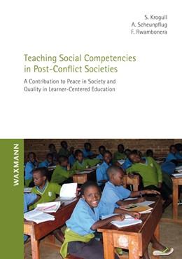 Abbildung von Krogull / Scheunpflug | Teaching Social Competencies in Post-Conflict Societies | 1. Auflage | 2014 | beck-shop.de