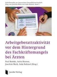 Abbildung von Bomke / Hausen / Merk | Arbeitgeberattraktivität vor dem Hintergrund des Fachkräftemangels bei Ärzten | 2014