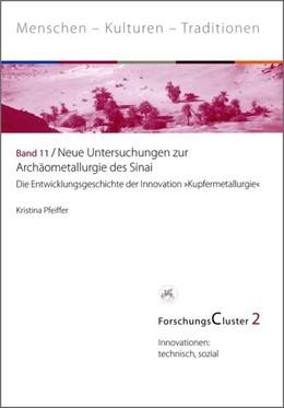Abbildung von Pfeiffer   ForschungsCluster 2. Neue Untersuchungen zur Archäometallurgie des Sinai   1. Auflage   2013   beck-shop.de