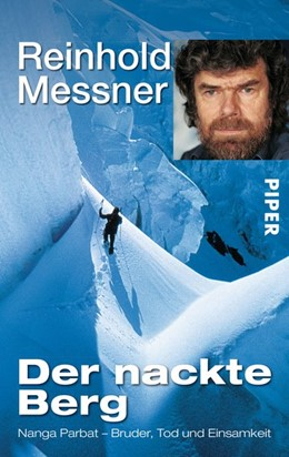 Abbildung von Messner | Der nackte Berg | 2003 | Nanga Parbat - Bruder, Tod und...