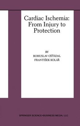 Abbildung von Ost'ádal / Kolár   Cardiac Ischemia: From Injury to Protection   1999   From Injury to Protection   4