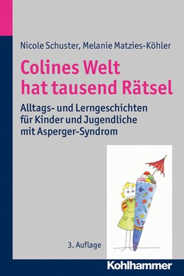 Abbildung von Schuster / Matzies-Köhler | Colines Welt hat tausend Rätsel | 3. Auflage | 2014 | Alltags- und Lerngeschichten f...