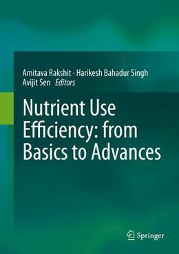 Abbildung von Rakshit / Singh | Nutrient Use Efficiency: from Basics to Advances | 1. Auflage | 2015 | beck-shop.de