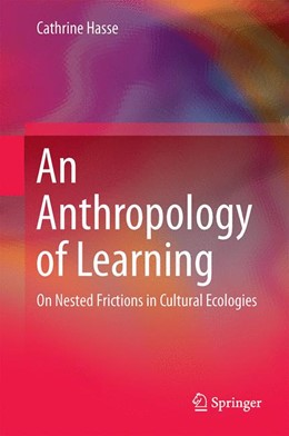 Abbildung von Hasse | An Anthropology of Learning | 1. Auflage | 2014 | beck-shop.de