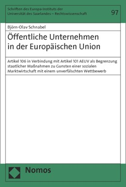 Abbildung von Schnabel   Öffentliche Unternehmen in der Europäischen Union   2014   Artikel 106 in Verbindung mit ...   97