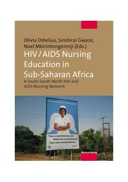 Abbildung von Dibelius / Gwaze | HIV/AIDS Nursing Education in Sub-Saharan Africa | 1. Auflage | 2014 | beck-shop.de