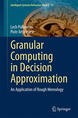 Abbildung von Polkowski / Artiemjew | Granular Computing in Decision Approximation | 2015 | An Application of Rough Mereol... | 77