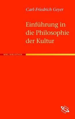 Abbildung von Geyer | Einführung in die Philosophie der Kultur | 2009