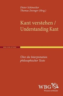 Abbildung von Schönecker / Zwenger   Kant verstehen / Understanding Kant   2011   Über die Interpretation philos...