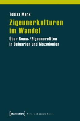 Abbildung von Marx | Zigeunerkulturen im Wandel | 2015 | Über Roma-/Zigeunereliten in B...