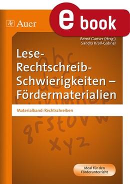 Abbildung von Ganser / Kroll-Gabriel   Lese-Rechtschreib-Schwierigkeiten Fördermaterial 3   1. Auflage   2014   beck-shop.de