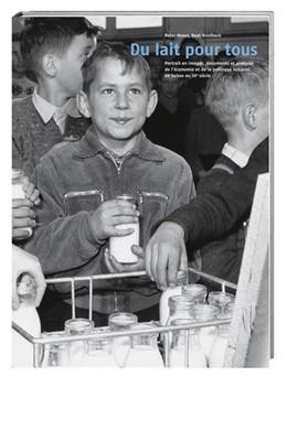 Abbildung von Moser / Brodbeck | Du lait pour tous | 2007 | Portrait en images, documents...