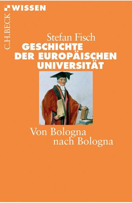 Cover: Stefan Fisch, Geschichte der europäischen Universität
