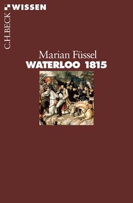 Abbildung von Füssel, Marian | Waterloo 1815 | 2015 | 2838