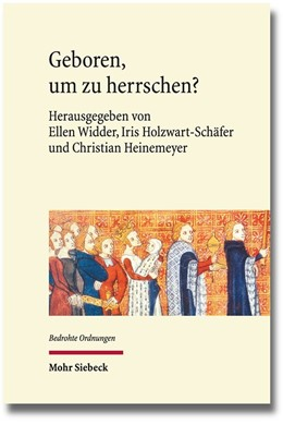 Abbildung von Heinemeyer / Holzwart-Schäfer   Geboren, um zu herrschen?   1. Auflage   2018   10   beck-shop.de