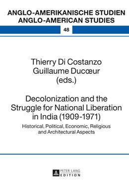 Abbildung von Di Costanzo / Ducœur   Decolonization and the Struggle for National Liberation in India (1909–1971)   2014   Historical, Political, Economi...   48