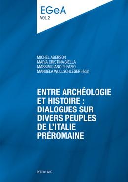 Abbildung von Aberson / Biella / Di Fazio / Wullschleger | Entre archéologie et histoire : dialogues sur divers peuples de l'Italie préromaine | 2014 | E pluribus unum? | 2