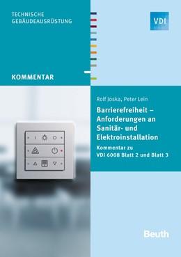 Abbildung von Joska / Lein | Barrierefreiheit – Anforderungen an Sanitär- und Elektroinstallation | 2016 | Kommentar zu VDI 6008 Blatt 2 ...