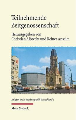 Abbildung von Albrecht / Anselm | Teilnehmende Zeitgenossenschaft | 1. Auflage | 2015 | 1 | beck-shop.de