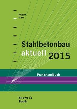 Abbildung von Hegger / Mark | Stahlbetonbau aktuell 2015 | 1. Auflage | 2015 | beck-shop.de