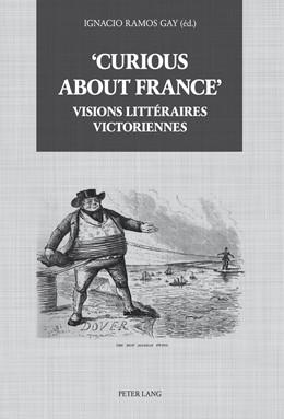 Abbildung von Ramos Gay | 'Curious about France' : Visions littéraires victoriennes | 1. Auflage | 2014 | beck-shop.de