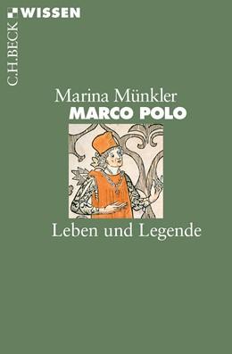 Abbildung von Münkler, Marina | Marco Polo | 2., überarbeitete und erweiterte Auflage | 2015 | Leben und Legende | 2097