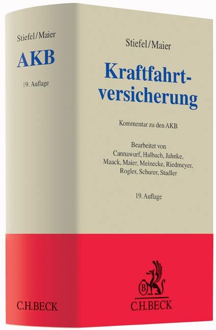 Abbildung von Stiefel / Maier | Kraftfahrtversicherung: AKB | 19., völlig neu bearbeitete Auflage | 2017