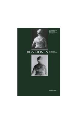 Abbildung von Hüttel / Kohl | Re-Visionen | 1. Auflage | 2014 | Zur Aktualität von Kunstgeschi...
