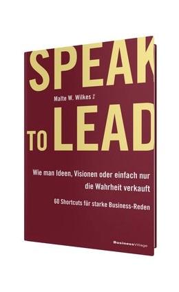 Abbildung von Wilkes | Speak to Lead | 2019 | Wie man Ideen, Visionen oder e...