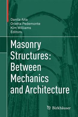 Abbildung von Aita / Pedemonte / Williams | Masonry Structures: Between Mechanics and Architecture | 1st ed. 2015 | 2015