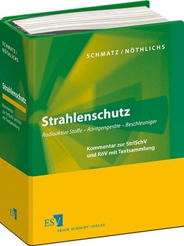 Abbildung von Schmatz / Nöthlichs | Strahlenschutz • ohne Aktualisierungsservice | Loseblattwerk mit Aktualisierungen | 2019 | Radioaktive Stoffe - Röntgenge...
