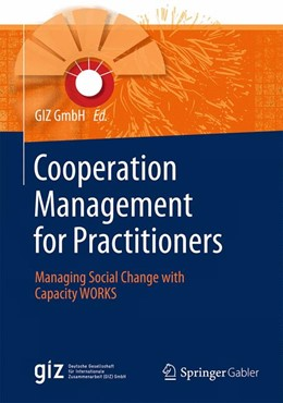 Abbildung von GIZ GmbH | Cooperation Management for Practitioners | 1st ed. 2015, Corr. 5th printing 2017 | 2017 | Managing Social Change with Ca...
