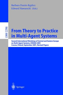 Abbildung von Dunin-Keplicz / Nawarecki | From Theory to Practice in Multi-Agent Systems | 2002 | Second International Workshop ...