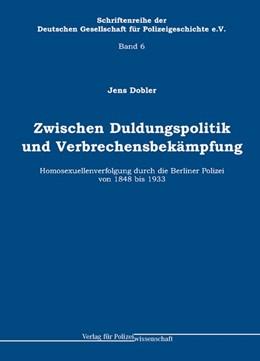 Abbildung von Dobler | Zwischen Duldungspolitik und Verbrechensbekämpfung | 2008 | Homosexuellenverfolgung durch ...
