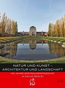 Abbildung von Hirschnitz | Natur und Kunst - Architektur und Landschaft | 2014 | 100 Jahre Gertraudenfriedhof i...