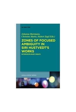 Abbildung von Hartmann / Marks | Zones of Focused Ambiguity in Siri Hustvedt's Works | 1. Auflage | 2016 | beck-shop.de