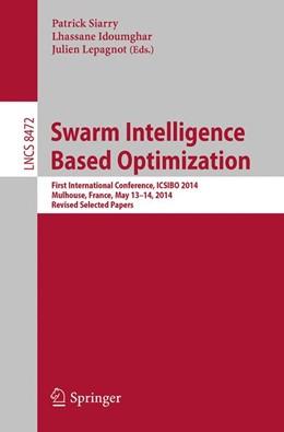 Abbildung von Siarry / Idoumghar   Swarm Intelligence Based Optimization   1. Auflage   2014   beck-shop.de