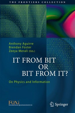 Abbildung von Aguirre / Foster / Merali | It From Bit or Bit From It? | 2015 | On Physics and Information