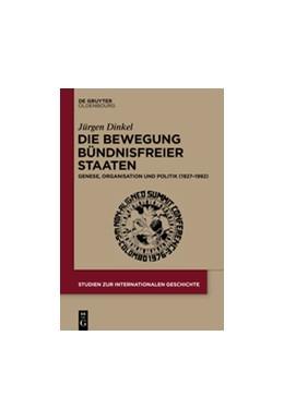 Abbildung von Dinkel | Die Bewegung Bündnisfreier Staaten | 1. Auflage | 2015 | 37 | beck-shop.de
