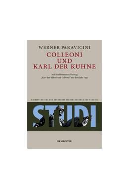 Abbildung von Paravicini   Colleoni und Karl der Kühne   1. Auflage   2014   12   beck-shop.de